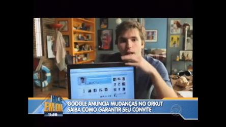 Google lança novo Orkut - Entretenimento - R7 Hoje em Dia
