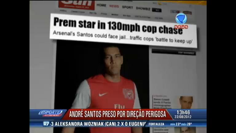 Ex-corintiano André Santos é preso por direção perigosa em Londres