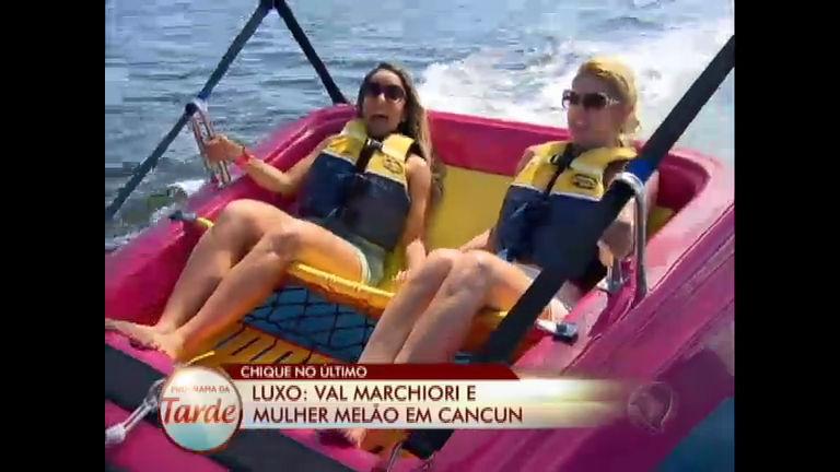 Val e Mulher Melão fazem aventura no mar de Cancun e aproveitam ...