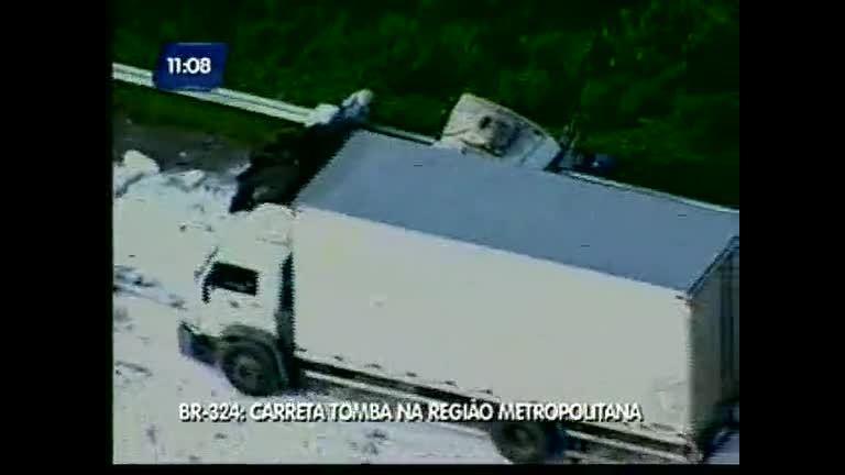 BR-324: Carreta tomba na região metropolitana - Bahia - R7 Direto ...