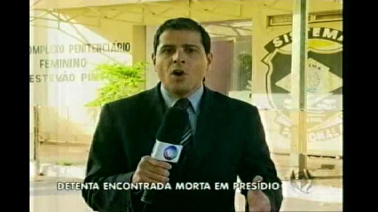 Detenta é encontrada morto em cela da Penitenciária Estevão Pinto ...