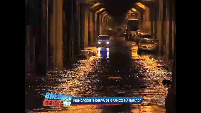 Chuva de granizo na baixada e inundações na zona norte causam ...