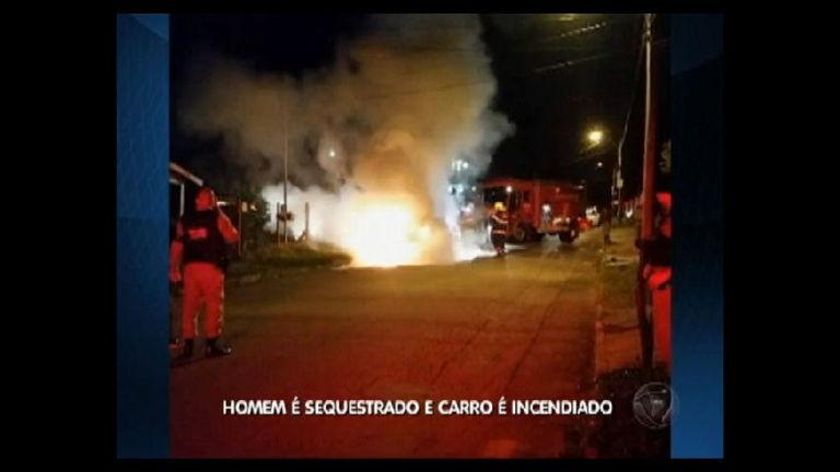 Homem é sequestrado e carro é incendiado