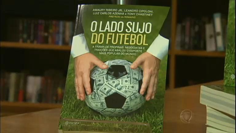 Livro O Lado Sujo do Futebol revela a corrupção no futebol brasileiro