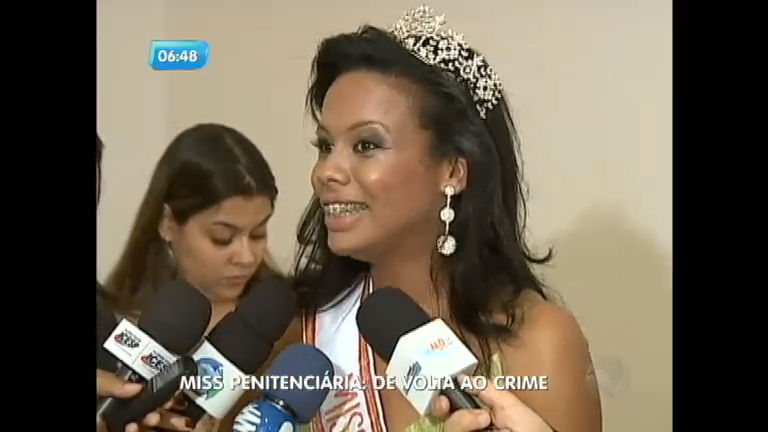 Miss Penitenciária volta à cadeia após praticar crimes na condicional