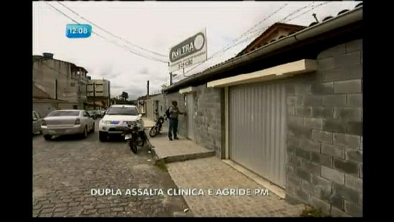 Dupla invade clínica, rouba pacientes e agride policial militar em ...