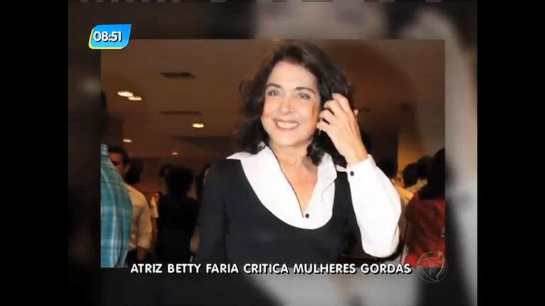 """Atriz Betty Faria diz que tem """"repulsa"""" por mulheres """" gordas"""" e ..."""
