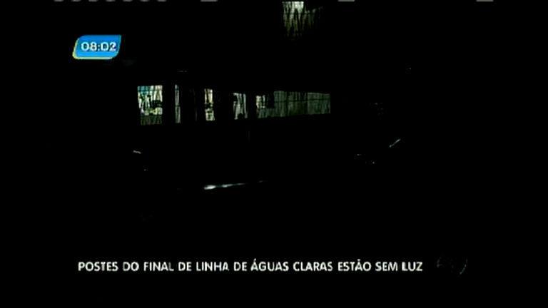 Postes do final de linha de Águas Claras estão sem luz