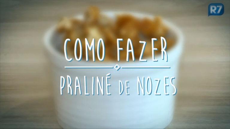 Aprenda a preparar Praliné de Nozes - Mulher - R7 Receitas e Dietas
