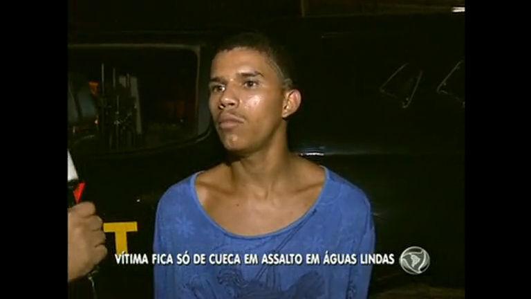 Bandido deixa vítima só de cueca em assalto em Águas Lindas ...