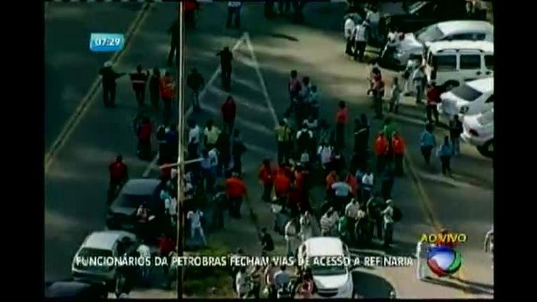 Funcionários da Petrobras fecham vias de acesso à refinaria - Bahia ...