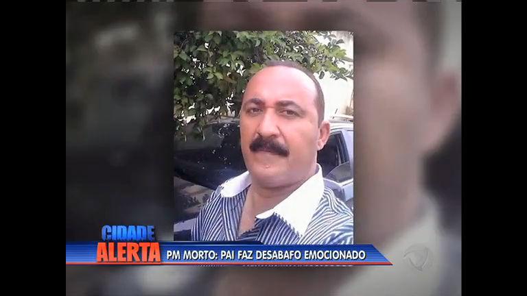 """Pai de PM morto na baixada desabafa: """"Vejo meu Brasil destruído onde um policial morre por dia"""""""