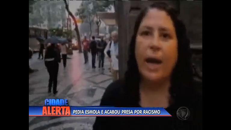 Moradora de rua é presa em flagrante por injúria racial - Rio de ...