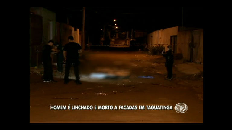 Homem é linchado e morto a facadas em Taguatinga - Distrito ...