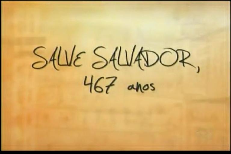 Salvador 467 anos - O jeitinho baiano de ser - Bahia - R7 Bahia no Ar