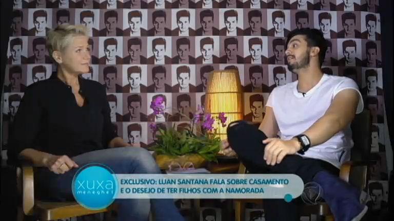 Em entrevista à Xuxa, Luan Santana fala sobre casamento e filhos ...