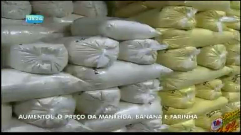 Aumentou o preço da manteiga, banana e farinha - Bahia - R7 ...