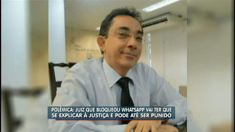 Juiz que autorizou o bloqueio do WhatsApp será investigado por suspeita de abuso de poder