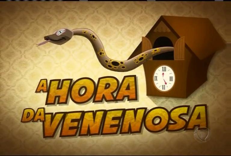 A Hora da Venenosa