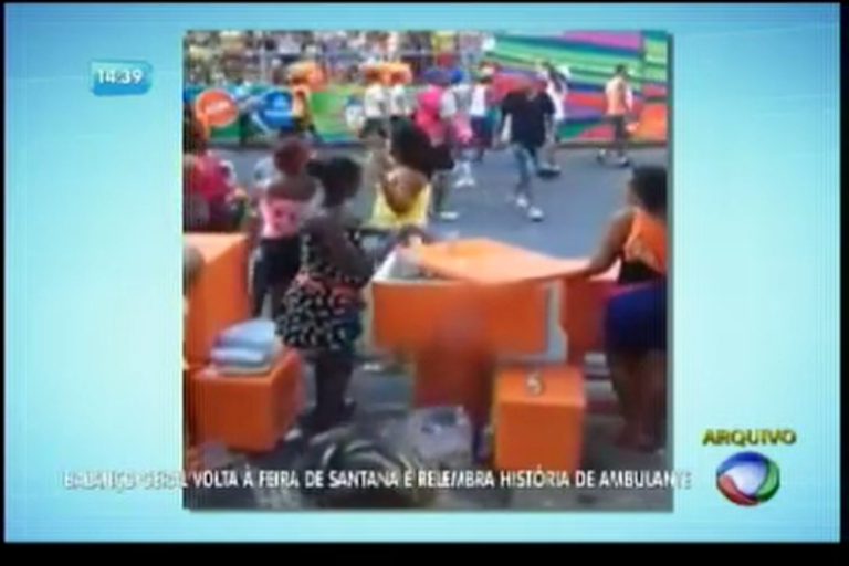 BG volta à Feira de Santana e relembra história de ambulante