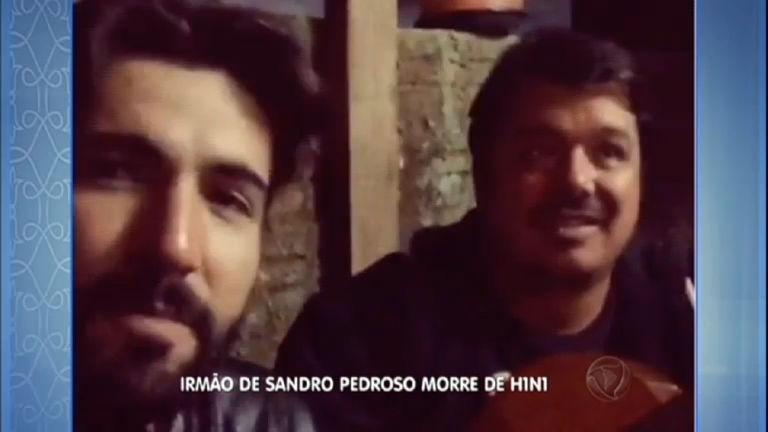 Hora da Venenosa: irmão de Sandro Pedroso morre de H1N1 ...