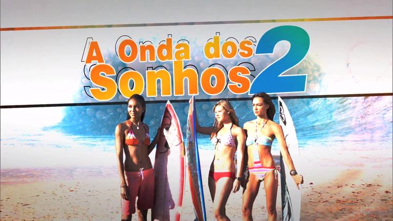 A Onda Dos Sonhos 2 agita o Cine Aventura deste sábado