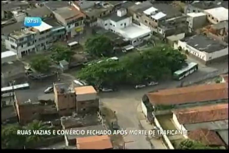 Ruas vazias e comércio fechado após morte de traficante - Bahia ...