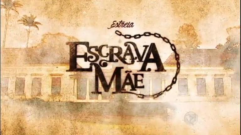 Não perca a estreia de Escrava Mãenesta terça-feira (31)