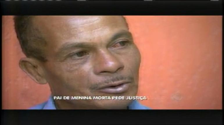 Pai de menina morta que teve coração arrancado pede Justiça