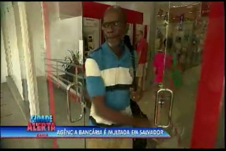 Agência Bancária é multada em Salvador