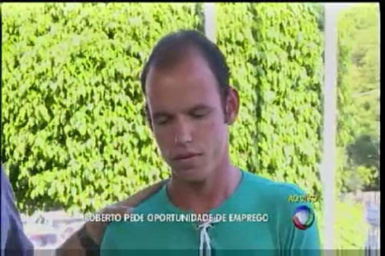 Roberto pede oportunidade de emprego - Bahia - R7 Balanço Geral ...