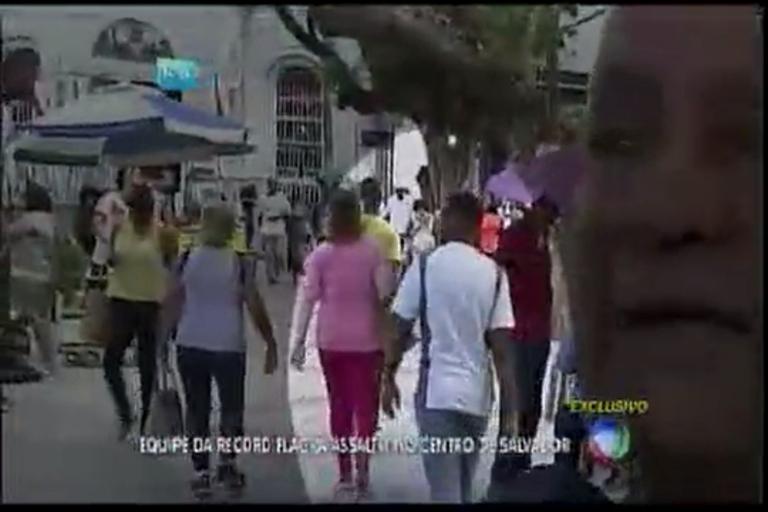 Equipe da Record flagra assalto no centro de Salvador - Bahia - R7 ...