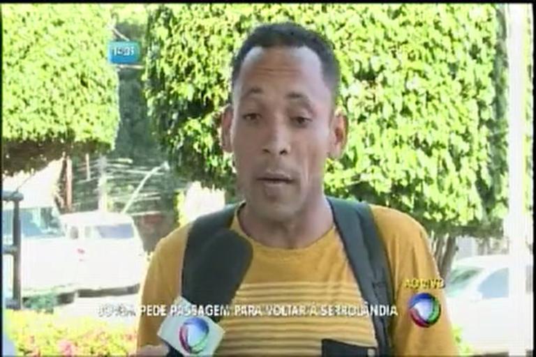 Homem pede passagem para voltar para Serrolândia - Bahia - R7 ...