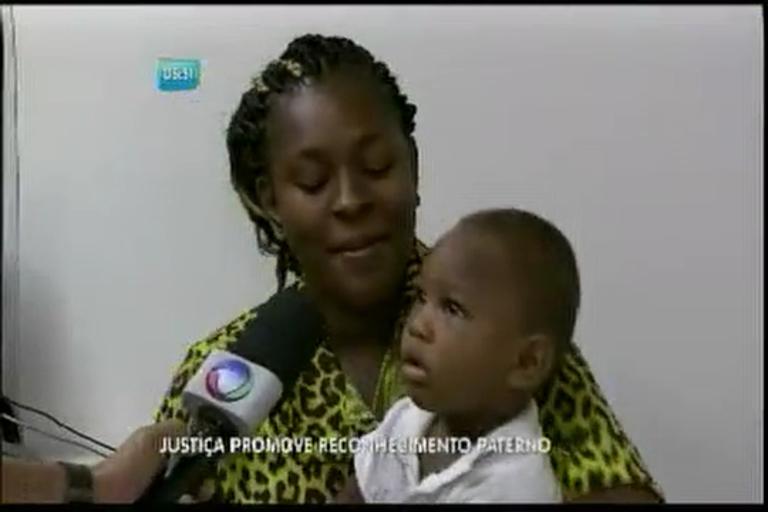 Justiça promove reconhecimento paterno - Bahia - R7 Balanço ...