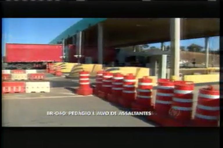 Bandidos roubam posto de pedágio na BR- 040, na grande BH ...