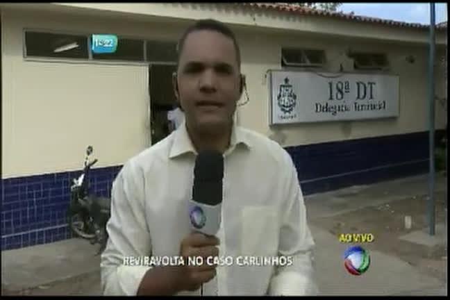 Reviravolta na morte do garoto Carlinhos - Bahia - R7 Balanço ...