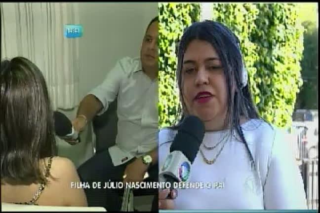 Filha de Júlio Nascimento defende o pai
