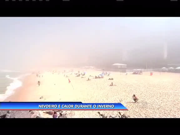 Nevoeiro e calor durante o inverno no Rio