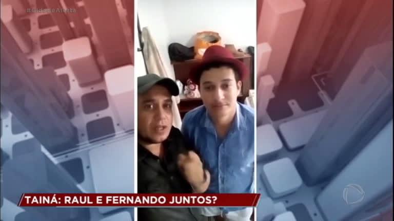 Caso Tainá: Fernando E Raul Surpreendem Ao Aparecer Juntos