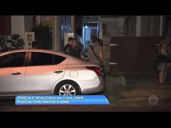 Perícia é realizada na casa onde policial civil matou a irmã