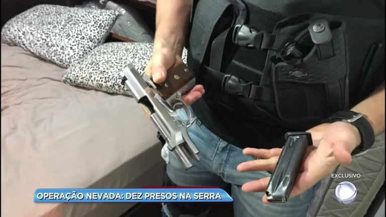Operação Nevada: dez presos na Serra