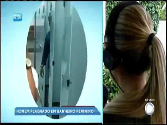 f6c69270b Vídeo: homem é flagrado dentro de banheiro feminino - Bahia - R7 Balanço  Geral BA
