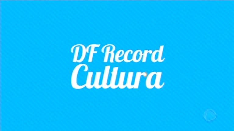 DF Record Cultura traz as principais opções de diversão para o final de semana