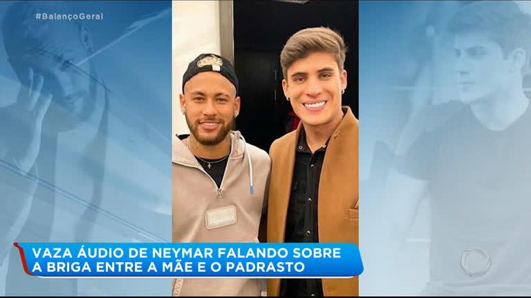 Em áudio vazado, Neymar xinga o namorado da mãe, Tiago Ramos ...